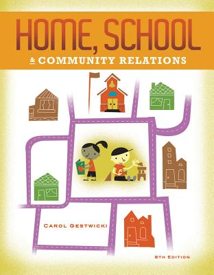Cengage Advantage Books: Home, School, and Community Relations - Gestwicki, Carol, and Gestwicki