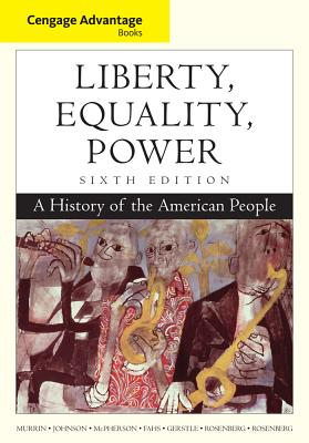 Cengage Advantage Books: Liberty, Equality, Power: A History of the American People - Rosenberg, Norman, and Johnson, Paul, and McPherson, James