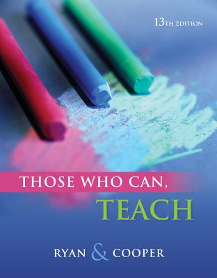 Cengage Advantage Books: Those Who Can, Teach - Ryan, Kevin, PhD, and Cooper, James M