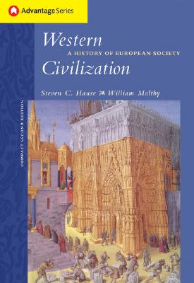 Cengage Advantage Books: Western Civilization: A History of European Society, Compact Edition - Hause, Steven C, and Maltby, William