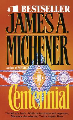 Centennial - Michener, James A
