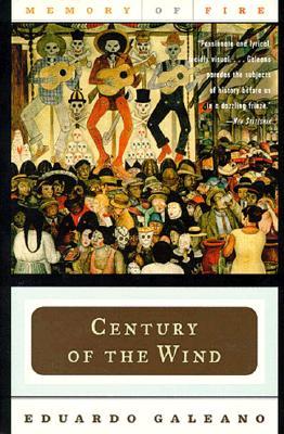 Century of the Wind - Galeano, Eduardo