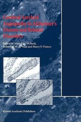 Cerebral Amyloid Angiopathy in Alzheimer S Disease and Related Disorders - Verbeek, M M (Editor)