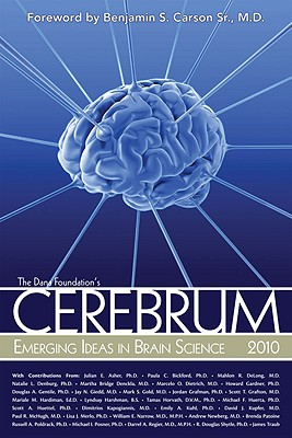 Cerebrum 2010: Emerging Ideas in Brain Science - Gordon, Dan (Editor), and Carson, Ben, MD (Foreword by)