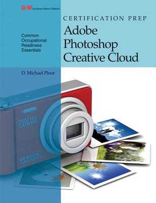 Certification Prep Adobe Photoshop Creative Cloud - Ploor, D Michael