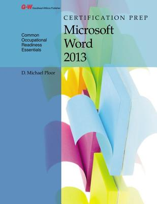 Certification Prep Microsoft Word 2013 - Ploor, D Michael