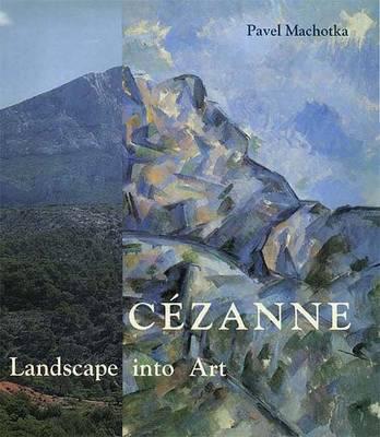 Cezanne: Landscape Into Art -