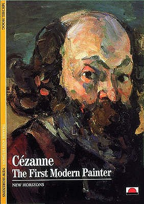 Cezanne: The First Modern Painter - Hoog, Michel, and Stonehewer, Rosemary