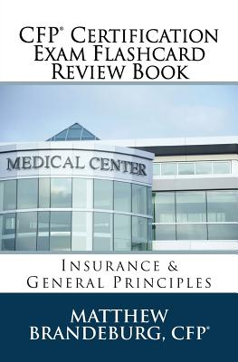 CFP Certification Exam Flashcard Review Book: Insurance & General Principles (2017 Edition) - Brandeburg, Matthew