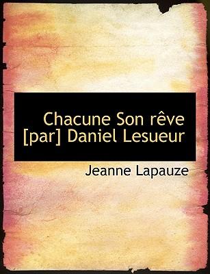 Chacune Son R Ve [Par] Daniel Lesueur - Lapauze, Jeanne