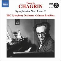 Chagrin: Symphonies Nos. 1 and 2 - BBC Symphony Orchestra; Martyn Brabbins (conductor)