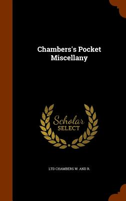Chambers's Pocket Miscellany - Chambers W and R, Ltd
