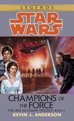 Champions of the Force - Anderson, Kevin