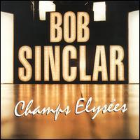 Champs Elysées - Bob Sinclar