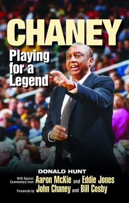 Chaney: Playing for a Legend - Hunt, Donald, and McKie, Aaron, and Jones, Eddie