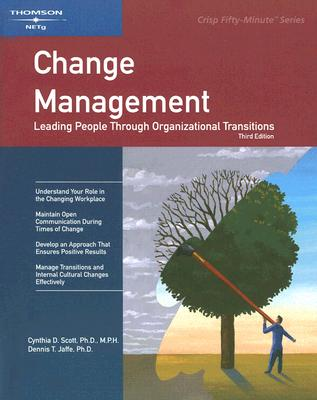 Change Management: Leading People Through Organizational Transitions - Scott, Cynthia D, and Jaffe, Dennis T