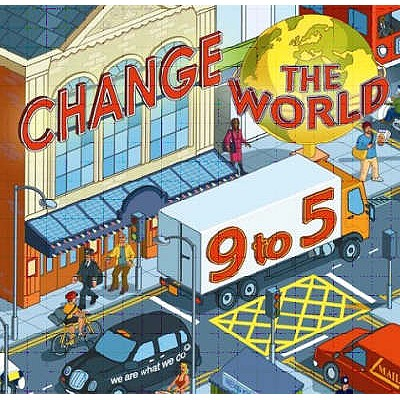Change the World 9 to 5: 50 Ways to Change the World at Work - Henry, Steve