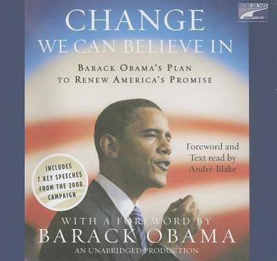 Change We Can Believe in: Barack Obama's Plan to Renew America's Promise - Obama, Barack Hussein, President, and Blake, Andre (Read by)