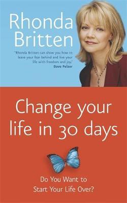Change Your Life in 30 Days - Britten, Rhonda