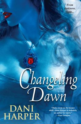 Changeling Dawn - Harper, Dani