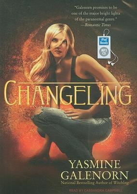 Changeling - Galenorn, Yasmine, and Campbell, Cassandra (Narrator)