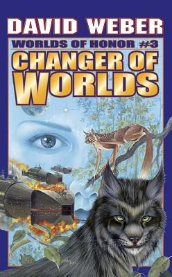 Changer of Worlds - Weber, David, and Weber, David (Editor)