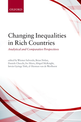 Changing Inequalities in Rich Countries: Analytical and Comparative Perspectives - Salverda, Wiemer (Editor), and Nolan, Brian (Editor), and Checchi, Daniele (Editor)