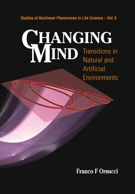 Changing Mind: Transitions in Natural and Artificial Environments - Orsucci, Franco F