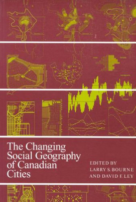 Changing Social Geography of Canadian Cities - Bourne, Larry S