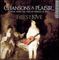 Chanson a Plaisir - Fires of Love; Frances Cooper (soprano); Frances Cooper (percussion); Gordon Ferries (lute); Gordon Ferries (percussion);...