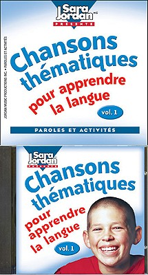 Chansons Thematiques Pour Apprendre La Langue, CD/Book Kit - Ayotte-Irwin, Tracy, and Jordan, Sara (Composer)