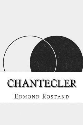 Chantecler - Rostand, Edmond