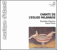 Chants de L'Eglise Milanaise - Ensemble Organum; Josep Benet (vocals); Josep Cabré (vocals); Lycourgos Angelopoulos (vocals); Malcolm Bothwell (vocals);...
