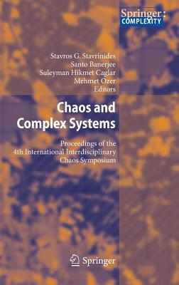 Chaos and Complex Systems: Proceedings of the 4th International Interdisciplinary Chaos Symposium - Stavrinides, Stavros G. (Editor), and Banerjee, Santo (Editor), and Caglar, Suleyman Hikmet (Editor)