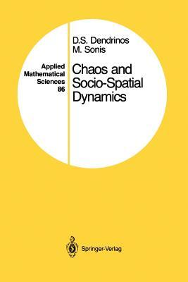 Chaos and Socio-Spatial Dynamics - Dendrinos, Dimitrios S., and Sonis, Michael