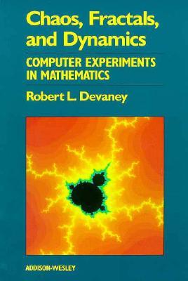 Chaos, Fractals, and Dynamics: Computer Experiments in Mathematics - Devaney, Robert L