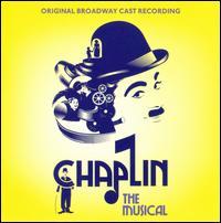 Chaplin: The Musical - Original Broadway Cast Recording