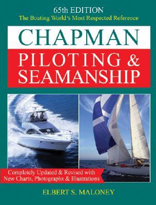 Chapman Piloting & Seamanship - Maloney, Elbert S