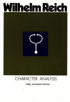 Character Analysis: Third, Enlarged Edition - Reich, Wilhelm, and Carfagno, Vincent (Translated by)