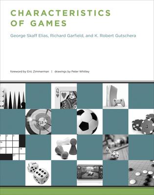 Characteristics of Games - Elias, George Skaff, and Garfield, Richard, and Gutschera, K Robert