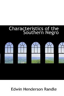 Characteristics of the Southern Negro - Randle, Edwin Henderson