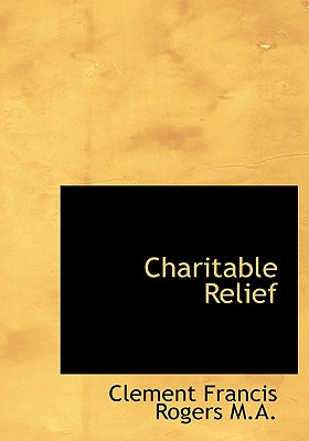 Charitable Relief - Rogers, Clement Francis