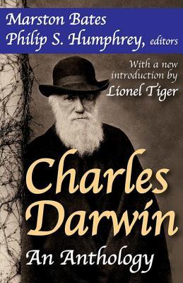 Charles Darwin: An Anthology - Darwin, Charles, Professor, and Bates, Marston (Editor), and Humphrey, Philip S (Editor)