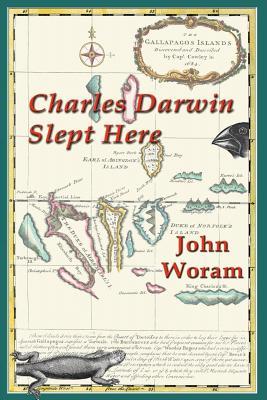 Charles Darwin Slept Here - Woram, John