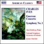 Charles Ives: Emerson Concerto; Symphony No. 1