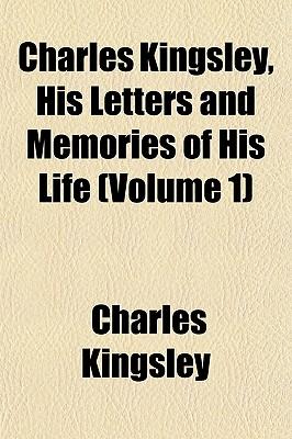 Charles Kingsley, His Letters and Memories of His Life Volume 3 - Kingsley, Charles, Jr.