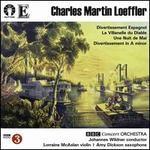 Charles Martin Loeffler: Divertissement Espagnol; La Villanelle du Diable; Une Nuit de Mai; Divertissement in A minor