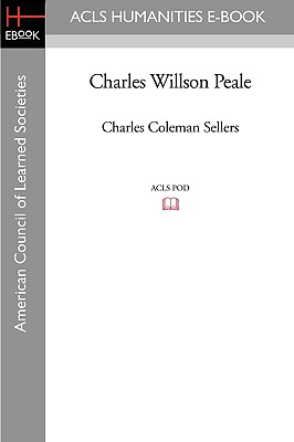Charles Willson Peale - Sellers, Charles Coleman