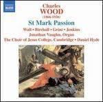 Charles Wood: St. Mark Passion