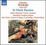 Charles Wood: St. Mark Passion